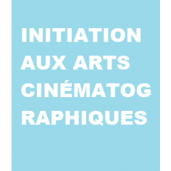 INITIATION AUX ARTS...